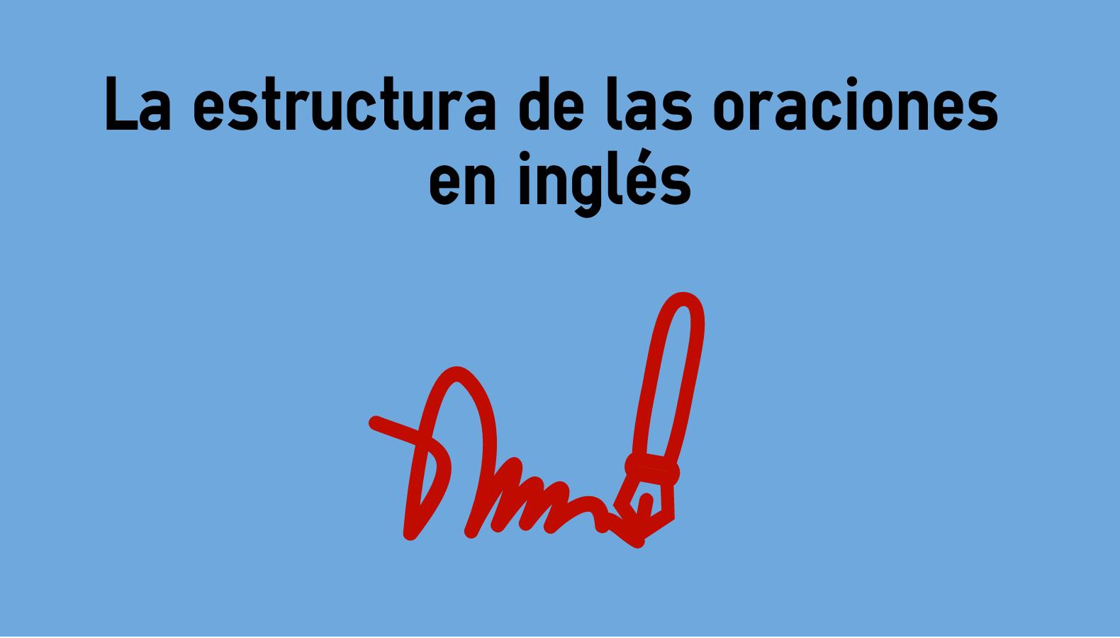 La Estructura De Las Oraciones En Inglés Colanguage
