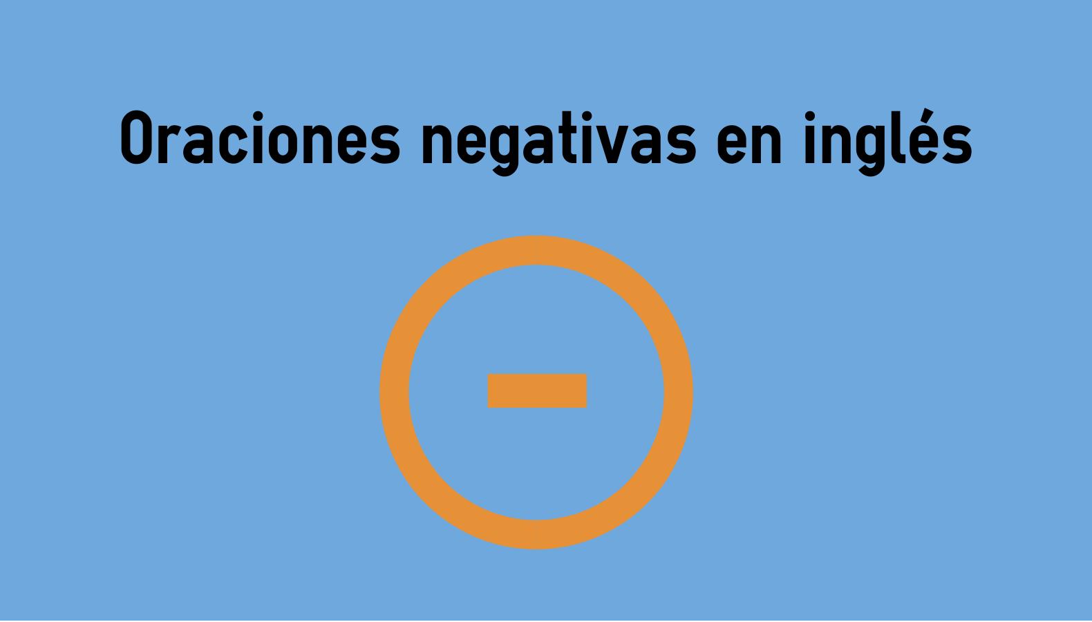 Oraciones Negativas En Inglés Colanguage