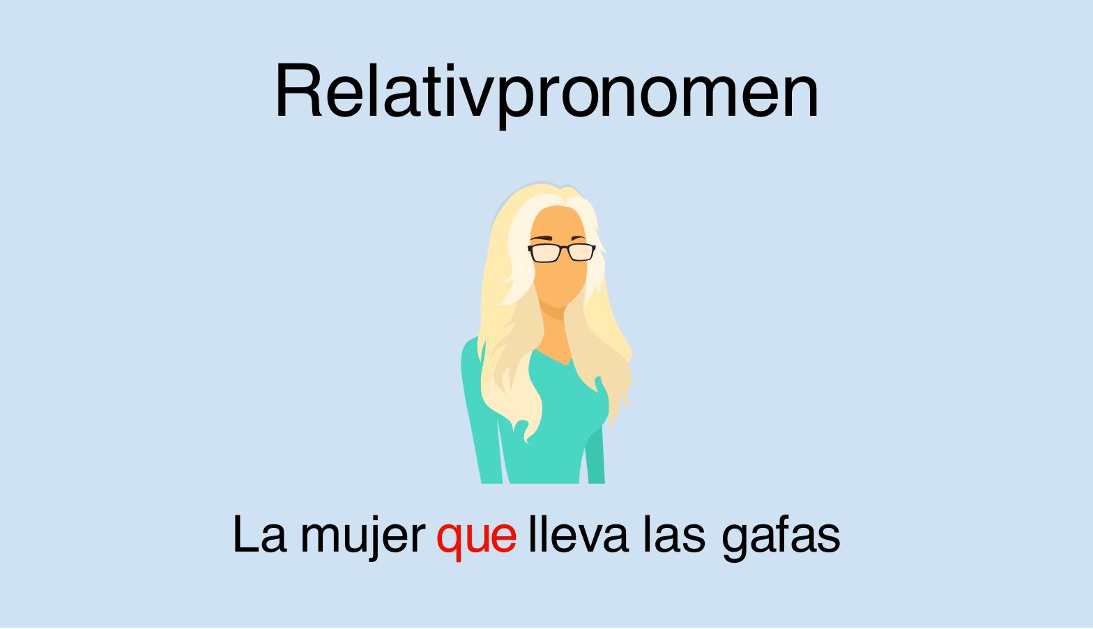 Spanische Relativpronomen (quien, donde, cuyo, ...)