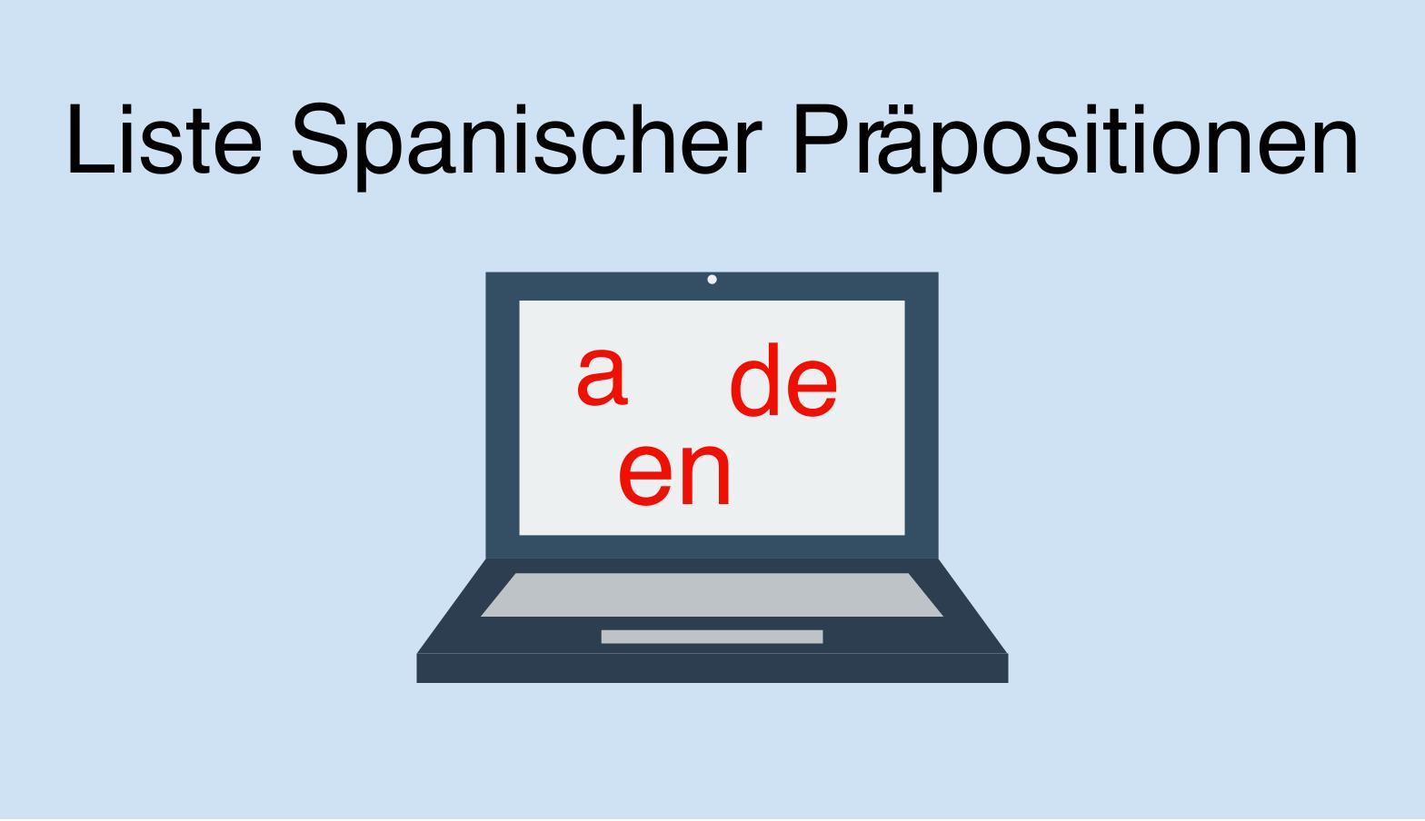 Wichtige spanische Präpositionen (a, de, en, ...)