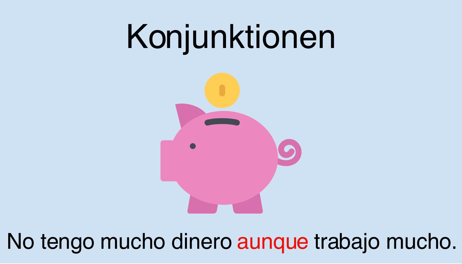 Konjunktionen (Verbindung von Sätzen) im Spanischen