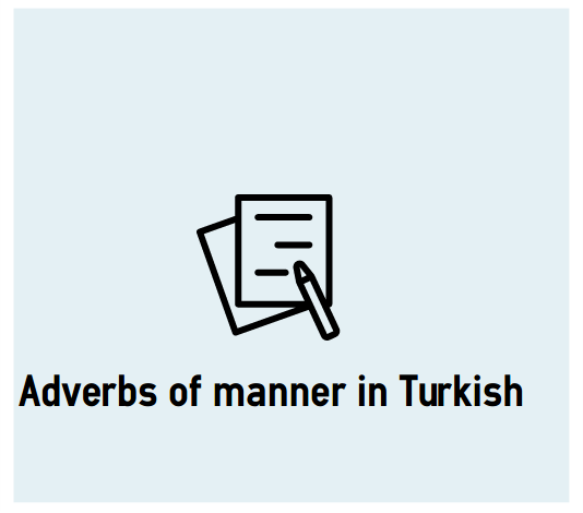 Adverbs Of Manner In Turkish Ce Ca Suffix