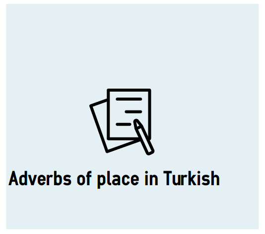 Adverbs Of Place And Direction In Turkish