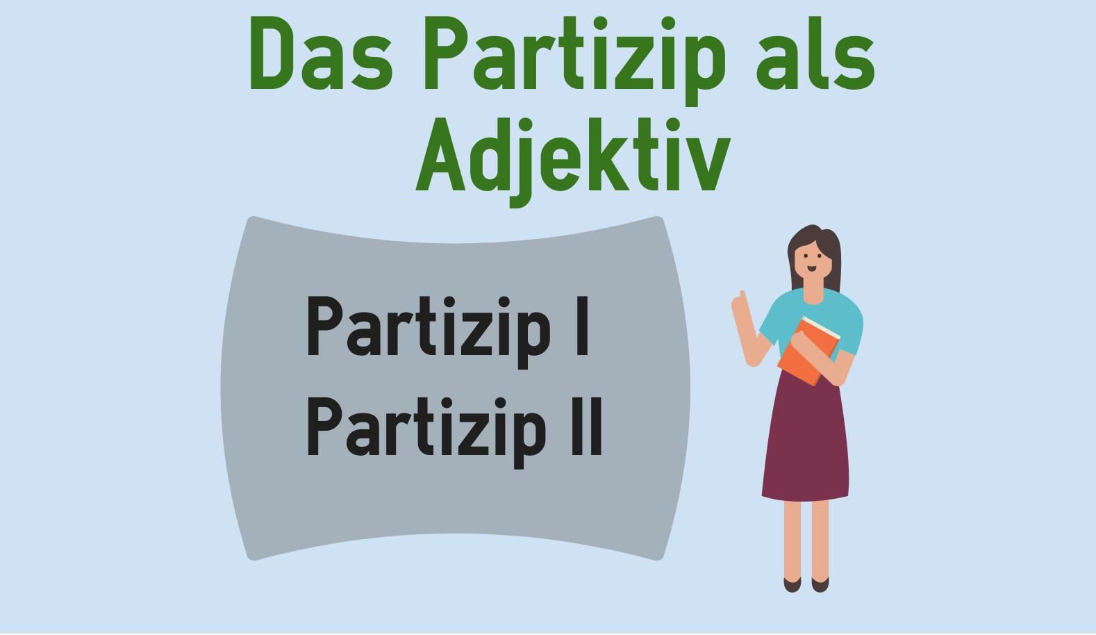 Das Partizip als Adjektiv