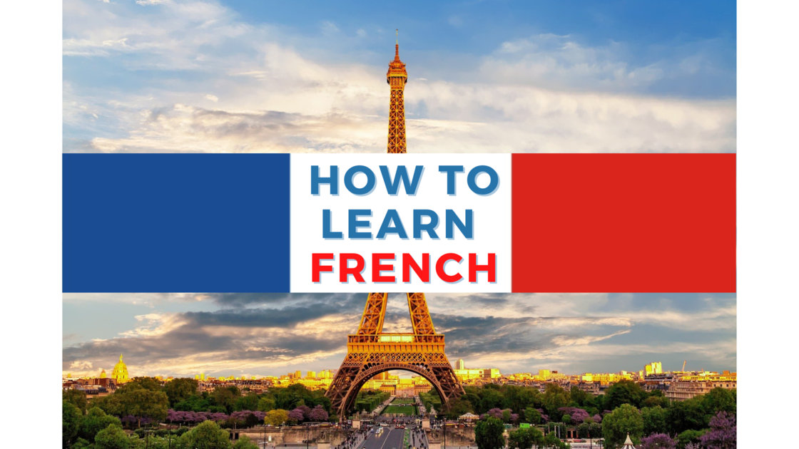 How to learn French - 4 ways to improve your language skills
