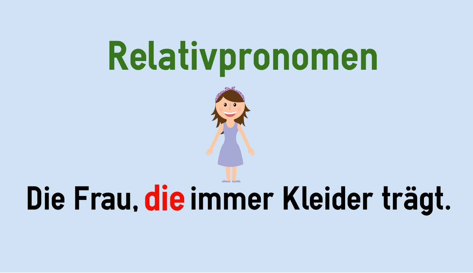 deutsche relativpronomen - Relativpronomen Beispiele