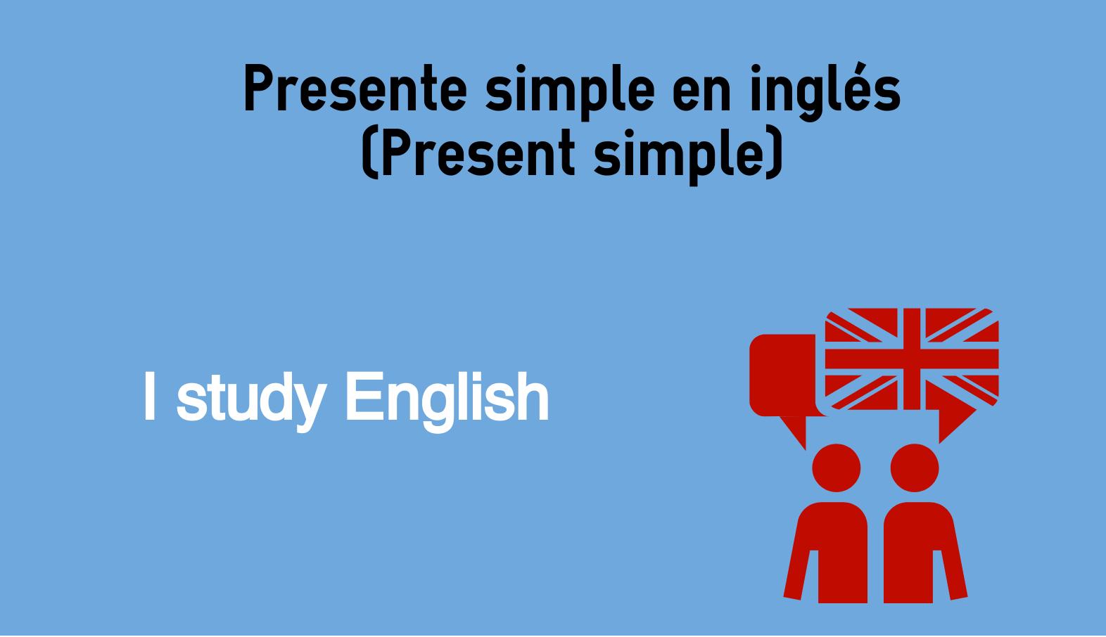 Presente Simple En Inglés Present Simple Colanguage