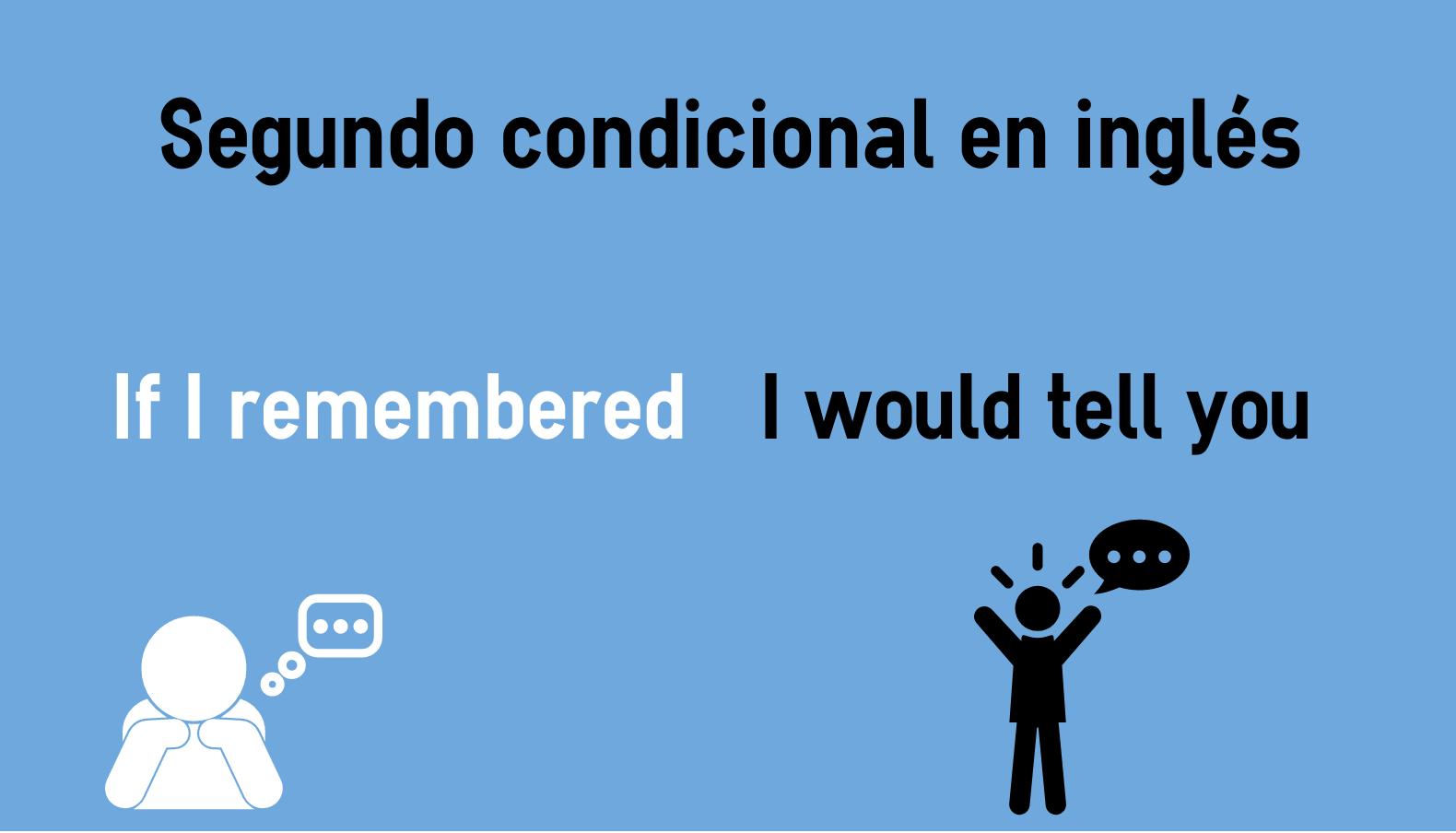 Segundo Condicional En Inglés Second Conditional Colanguage