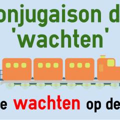Conjugaison Du Verbe Wachten En Neerlandais Colanguage