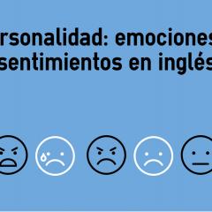 Personalidad Emociones Y Sentimientos En Ingles Colanguage