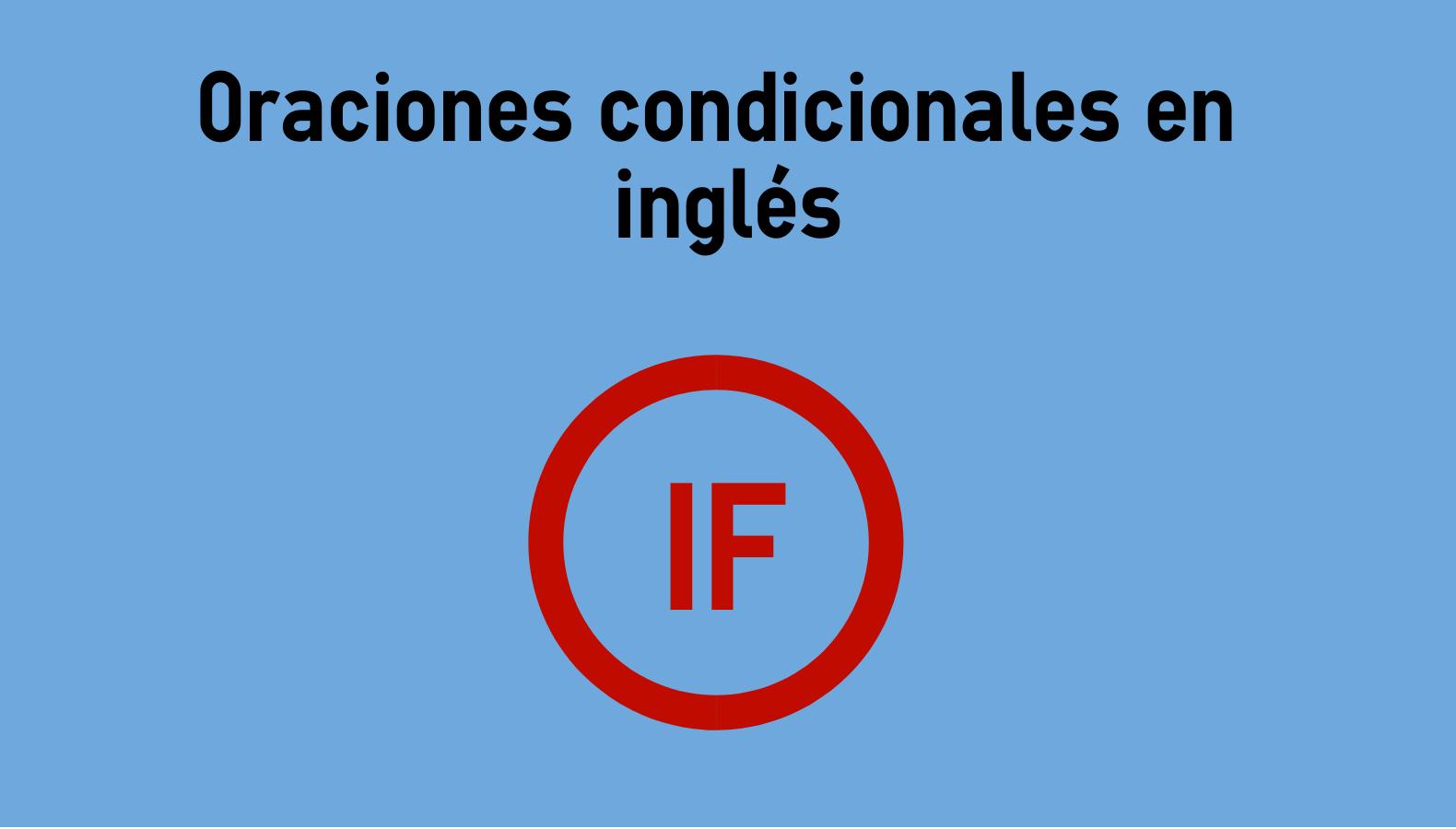 Oraciones Condicionales En Inglés Colanguage
